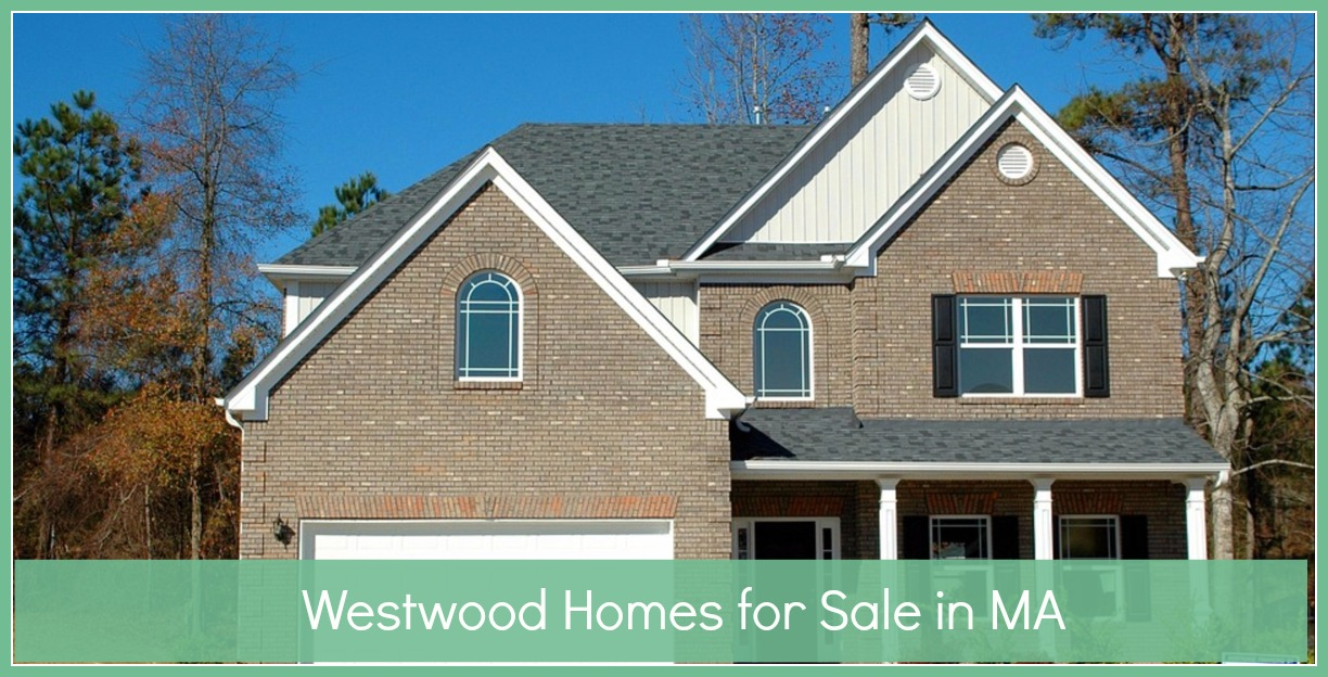 Homes for Sale in Westwood MA
